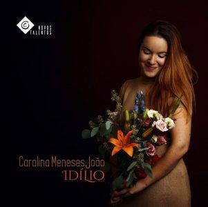 """Coleção Novos Talentos:  """"Idílio"""" de Carolina Meneses João (CD)"""