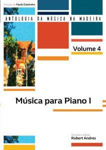 Música para piano 1 (Coleção Antologia da Música da Madeira – 4.º Volume)
